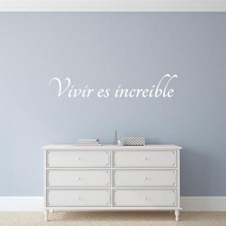 """Vinilo Frase """"Vivir es increible"""""""
